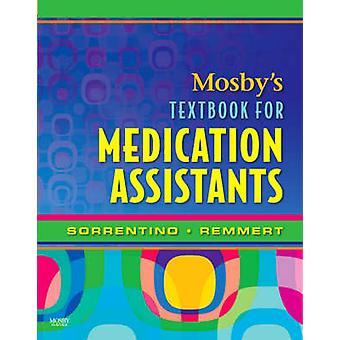 Mosbys Lärobok för läkemedelsassistenter av Sorrentino & Sheila A. Läroplans- och hälsovårdskonsult & Anthem & AZ