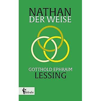Nathan der Weise by Lessing & Gotthold Ephraim