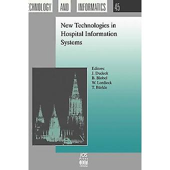 New Technologies in Hospital Information Systems by Dudeck & J.