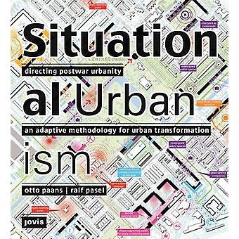 Situational Urbanism - Directing Post-War Urbanity - An Adaptive Method