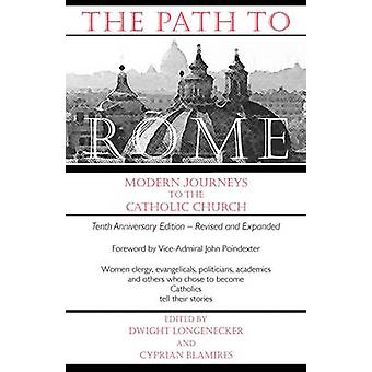 The Path to Rome by Longenecker & Dwight