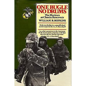 One Bugle No Drums The Marines at Chosin Reservoir by Hopkins & William B.