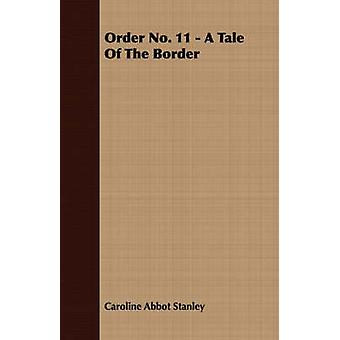 Order No. 11  A Tale of the Border by Stanley & Caroline Abbot