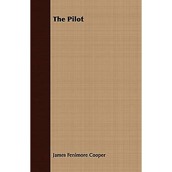 The Pilot by Cooper & James Fenimore