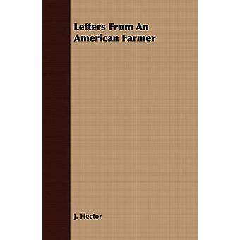 Letters From An American Farmer by Hector & J.