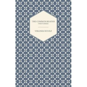 The Common Reader  First Series by Woolf & Virginia