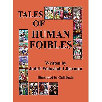 Tales of Human Foibles by Liberman & Judith Weinshall