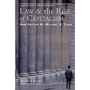 Law and the Rise of Capitalism by Tigar & Michael E.