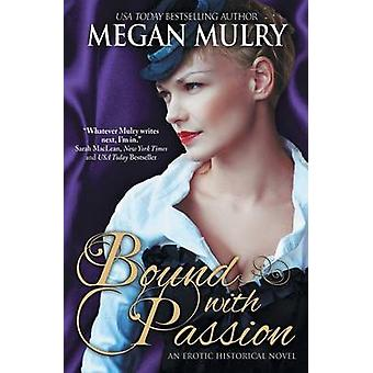 Bound with Passion by Mulry & Megan