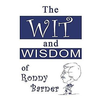 Wit and Wisdom of Ronny Barner by Barner & Ronnie