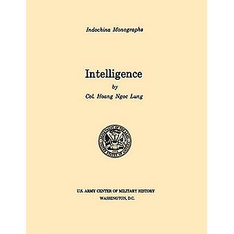 Intelligence U.S. Army Center for Military History Indochina Monograph series by Lung & Haong Ngoc