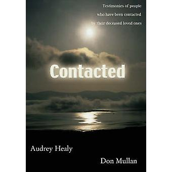 Contacted Testimonies of People Who Have Been Contacted by Their Deceased Loved Ones by Healy & Audrey