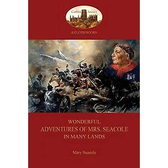 Wonderful Adventures of Mrs. Seacole in Many Lands A Black Nurse in the Crimean War Aziloth Books by Seacole & Mary