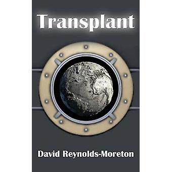 Transplant by ReynoldsMoreton & David