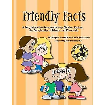 Friendly Facts A Fun Interactive Resource to Help Children Explore the Complexities of Friends and Friendhsip by Carter & Dr. MargaretAnne