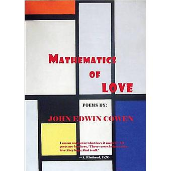 Mathematics of Love Poems by Cowen & John Edwin