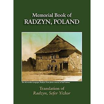 Radzyn Memorial Book Poland  Translation of Sefer Radzyn by Zigelman & Yitzchak
