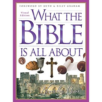 What The Bible Is All About Visual Edition by Henrietta C Mears