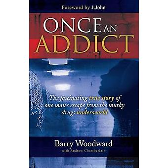 Once an Addict by Woodward & BarryChamberlain & Andrew