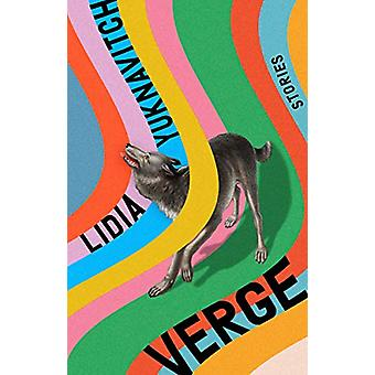 Verge - Stories by Lidia Yuknavitch - 9780525534877 Book