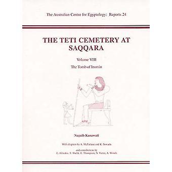 The Teti Cemetery at Saqqara VIII - The Tomb of Inumin - Volume 8 by Na