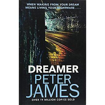 Dreamer by Peter James - 9781409181248 Book