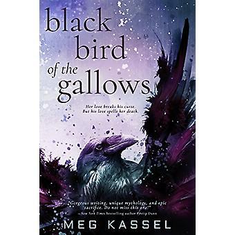 Black Bird of the Gallows by Meg Kassel - 9781640631915 Book
