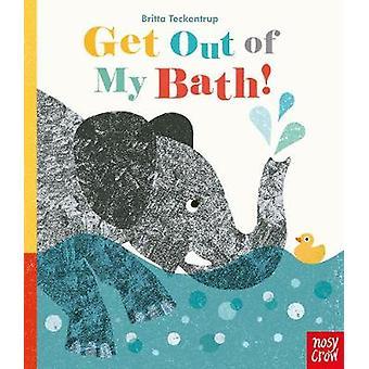 Get Out Of My Bath! by Britta Teckentrup - 9781788003063 Book