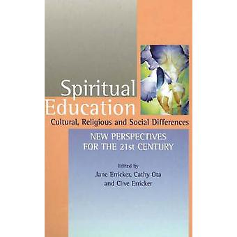 Spiritual Education - Cultural - Religious and Social Differences by J