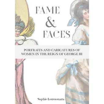 Fame & Faces - Portraits and Caricatures of Women in the Reign of