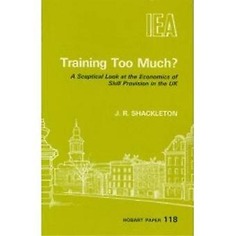 Zuviel Training?: einen skeptischen Blick auf die Ökonomie der Skill-Bestimmung in der U. K. (Hobar...