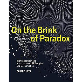 On the Brink of Paradox - Highlights from the Intersection of Philosop