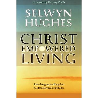 Christ Empowered Living by Selwyn Hughes - 9781853452017 Book