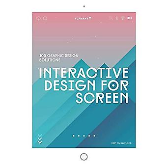 Interactive Design For Screen - 100 Graphic Design Solutions by Design