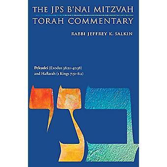 Pekudei (Exodus 38 -21-40 -38) and Haftarah (1 Kings 7 -40-50) - The JPS