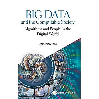 Big Data And The Computable Society - Algorithms And People In The Dig