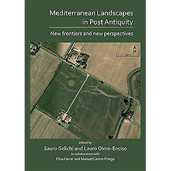 Mediterranean Landscapes in Post Antiquity - New frontiers and new per