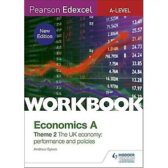 Pearson Edexcel A-Level Economics A Theme 2 Workbook - The UK economy
