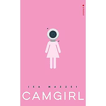 Camgirl by Isa Mazzei - 9781644280355 Book