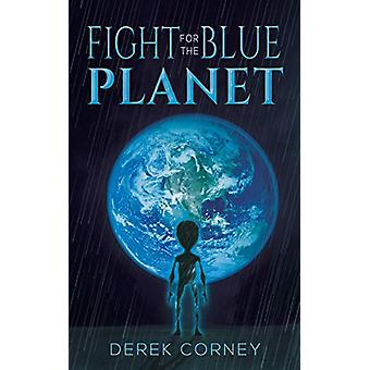 Fight for the Blue Planet by Derek Corney - 9781528906746 Book