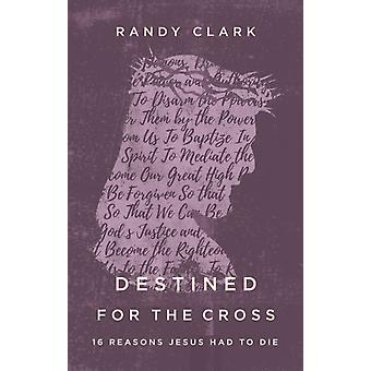Destined for the Cross by Clark & Randy