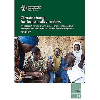 Zmiana klimatu dla decydentów w dziedzinie leśnictwa: Podejście do włączenia zmiany klimatu do krajowej polityki leśnej na rzecz zrównoważonej gospodarki leśnej wersja 2.0 (Dokumenty Leśne FAO)