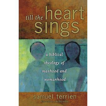 Till the Heart Laulaa - Raamatullinen miehuuden ja naiseuden teologia