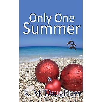 Only One Summer door K M Daughters