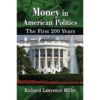 Money in American Politics by Richard Lawrence Miller