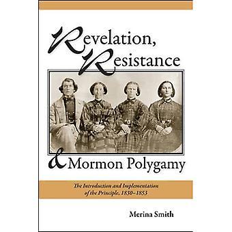 Revelação, Resistência e Poligamia Mórmon