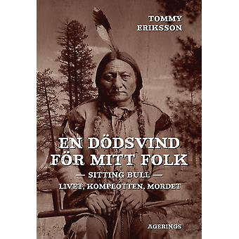 A death wind for my people: Sitting Bull 9789186119171