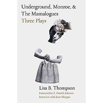 Underground Monroe and The Mamalogues by Lisa Thompson