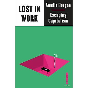 Lost in Work Escaping Capitalism Outspoken by Pluto