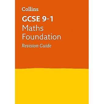 GCSE 91 Maths Foundation Revision Guide For the 2022 exams Collins GCSE Grade 91 Revision